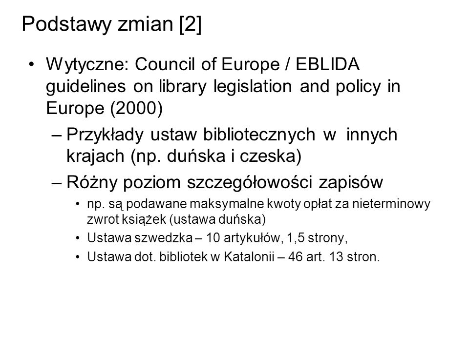 Podstawy zmian [2] Wytyczne: Council of Europe / EBLIDA guidelines on library legislation and policy in Europe (2000)